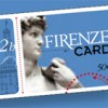 Firenze Card – 1 ticket for 33 museums